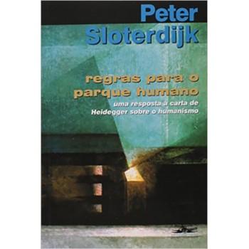 Regras para o parque humano: Uma resposta à carta de Heidegger sobre o humanismo