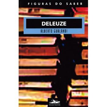 Deleuze: Coleção Figuras do Saber 3