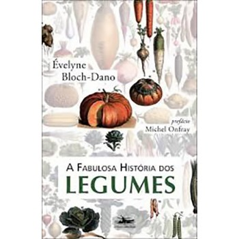 Fabulosa História de Legumes, A