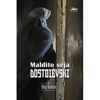MALDITO SEJA DOSTOIÉVSKI