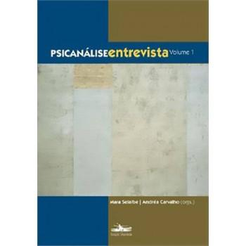 Psicanálise entrevista: Volume 1