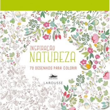 Inspiração Natureza: 70 desenhos para colorir -  70 desenhos para colorir
