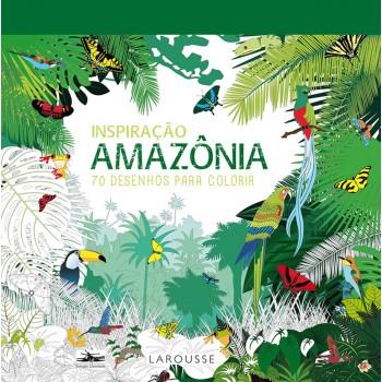 Inspiração Amazônia: 70 desenhos para colorir -  70 desenhos para colorir