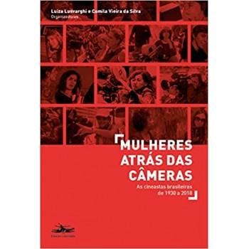 Mulheres atrás das câmeras: as cineastas brasileiras de 1930 a 2018