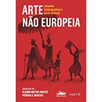 Arte não europeia: Conexões Historiográficas