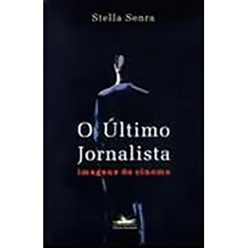 Ultimo Jornalista, O: Imagens de cinema