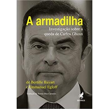 Armadilha,A: Investigação sobre a queda de Carlos Ghosn