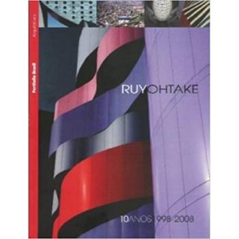 Ruy Ohtake: 10 anos 1998-2008