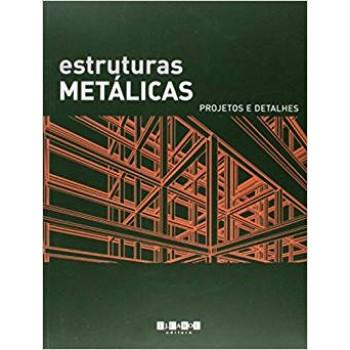 Estruturas Metálicas - projetos e detalhes