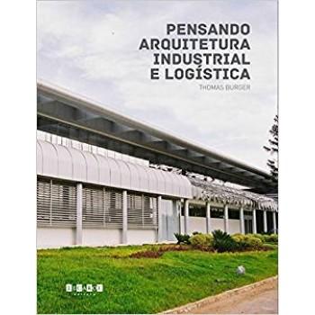 Pensando arquitetura industrial e logística