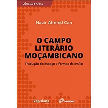 CAMPO LITERARIO MOCAMBICANO, O -  CAMPO LITERARIO MOCAMBICANO, O