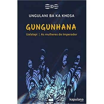 Gungunhana: Ualalapi - as mulheres do Imperador