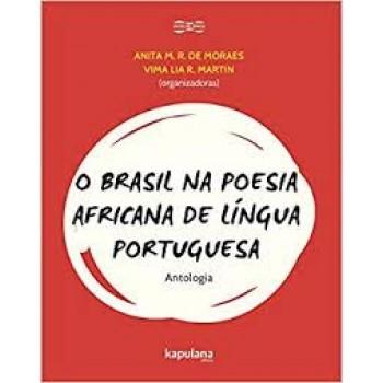 Brasil na poesia africana de língua portuguesa, O