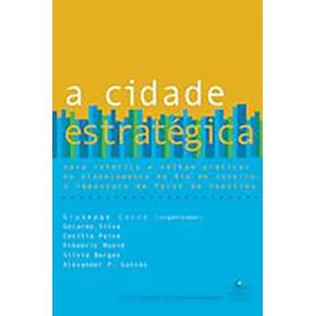 A cidade estratégica: nova retórica e velhas práticas no planejamento do Rio de Janeiro