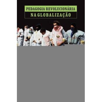 PEDAGOGIA REVOLUCIONÁRIA NA GLOBALIZAÇÃO