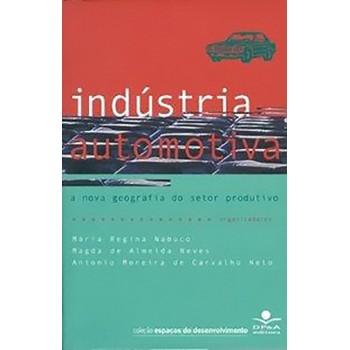 Indústria Automotiva: A Nova Geografia do Setor Produtivo