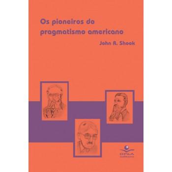 PIONEIROS DO PRAGMATISMO AMERICANO, OS