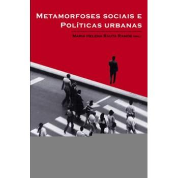 METAMORFOSES SOCIAIS E POLÍTICAS URBANAS