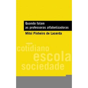QUANDO FALAM AS PROFESSORAS ALFABETIZADORAS
