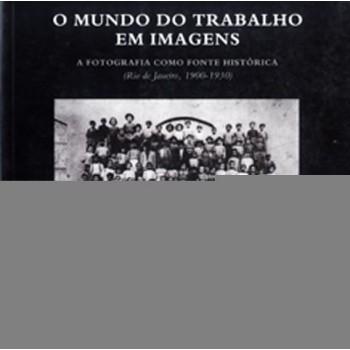 MUNDO DO TRABALHO EM IMAGENS, O