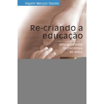 RE-CRIANDO A EDUCAÇÃO