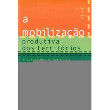 MOBILIZAÇÃO PRODUTIVA DOS TERRITÓRIOS, A