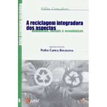 Reciclagem Integradora dos Aspectos Ambientais, Sociais e Econômicos, A
