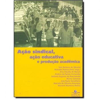 AÇÃO SINDICAL,AÇÃO EDUCATIVA E PRODUÇÃO ACADÊMICA