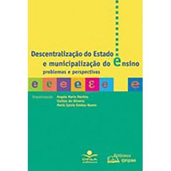 Descentralização do Estado e Municipalização do Ensino: Problemas e Perspectivas