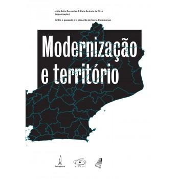 Modernização e Território: Entre passado e presente do Norte Fluminense