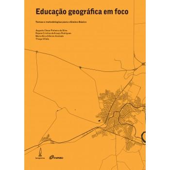 Educação geográfica em foco: Temas e metodologias para o ensino básico