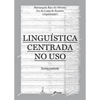 Linguística centrada no uso: Teoria e método