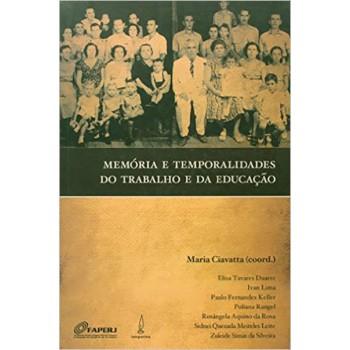 MEMÓRIA E TEMPORALIDADES DO TRABALHO E DA EDUCAÇÃ