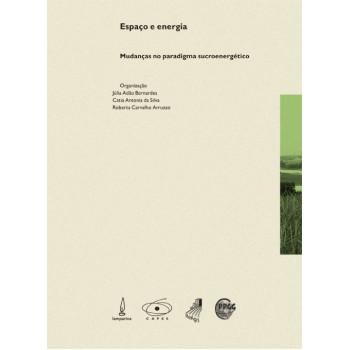 Espaço e Energia: mudanças no paradigma sucroenergético
