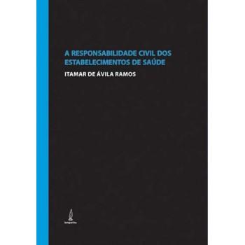 RESPONSABIL.CIVIL DOS ESTABELECIMENTOS DE SAÚDE