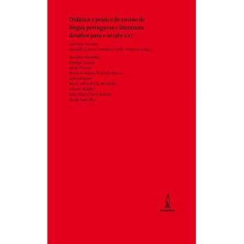 Didática e Prática de Ensino de Língua Portuguesa e Literatura: Desafios Para o Século XXI