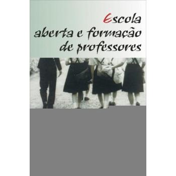 ESCOLA ABERTA E FORMAÇÃO DE PROFESSORES