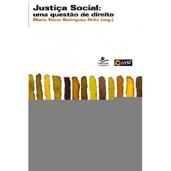 JUSTIÇA SOCIAL:UMA QUESTÃO DE DIREITO