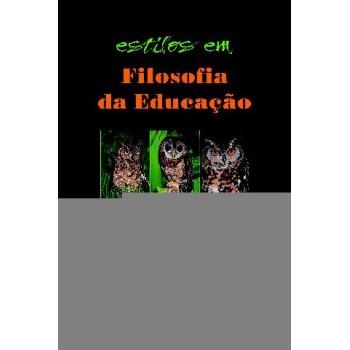 ESTILOS EM FILOSOFIA DA EDUCAÇÃO