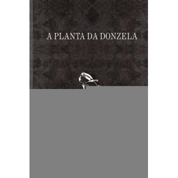 PLANTA DA DONZELA, A