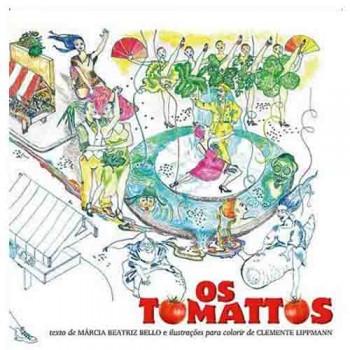 Tomattos, Os