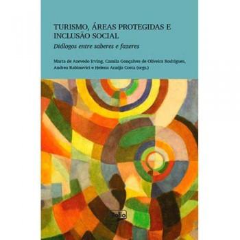 Turismo, áreas protegidas e inclusão social: Diálogos entre saberes e fazeres