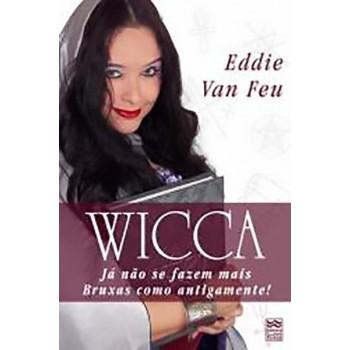 WICCA - Já Não Se Fazem Mais Bruxas Como Antigamente