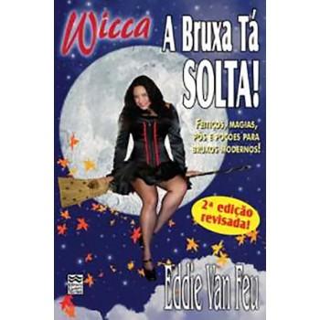 WICCA -  A BRUXA TA SOLTA!
