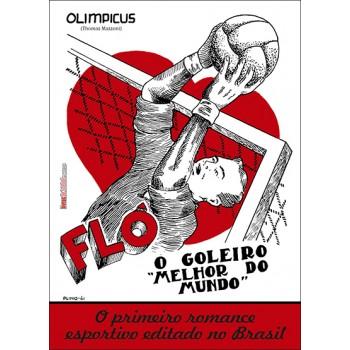 Flô, o goleiro melhor do mundo: Romance esportivo