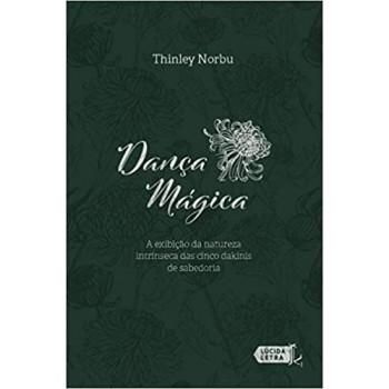 Dança mágica: A exibição da natureza intrínseca das cinco dakinis de sabedoria