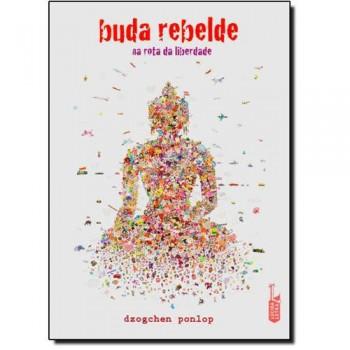 Buda rebelde: na rota da liberdade