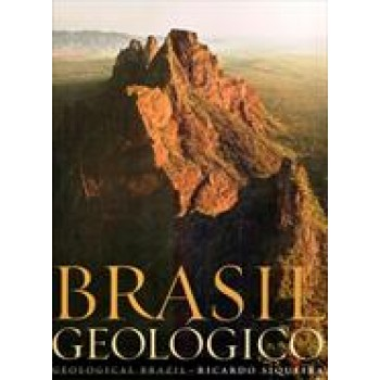 Brasil Geológico: Geological Brazil