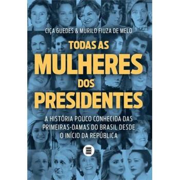 Todas as mulheres dos Presidentes
