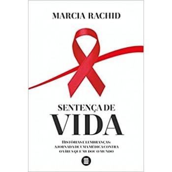 Sentença de Vida - Histórias e Lembranças: A Jornada de uma Médica contra o vírus que mudou o mundo